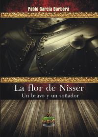 Libro LA FLOR DE NISSER: UN BRAVO Y UN SOÑADOR