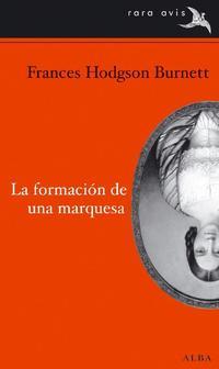 Libro LA FORMACION DE UNA MARQUESA