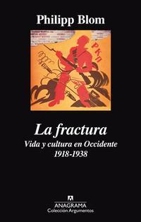 Libro LA FRACTURA: VIDA Y CULTURA EN OCCIDENTE 1918-1938