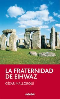 Libro LA FRATERNIDAD DE EIHWAZ