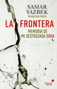 Libro LA FRONTERA: MEMORIA DE MI DESTROZADA SIRIA