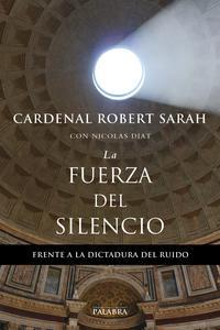 Libro LA FUERZA DEL SILENCIO: FRENTE A LA DICTADURA DEL RUIDO
