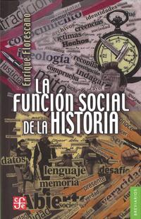 Libro LA FUNCION SOCIAL DE LA HISTORIA