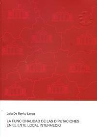 Libro LA FUNCIONALIDAD DE LAS DIPUTACIONES EN EL ENTE LOCAL INTERMEDIO