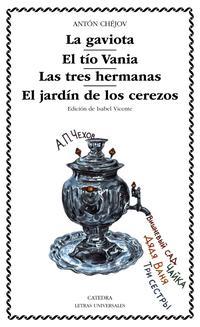 Libro LA GAVIOTA; EL TIO VANIA; LAS TRES HERMANAS; EL JARDIN DE LOS CER EZOS