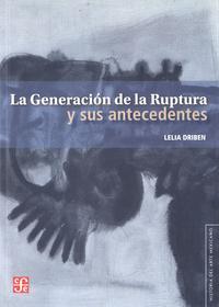 Libro LA GENERACION DE LA RUPTURA Y SUS ANTECEDENTES