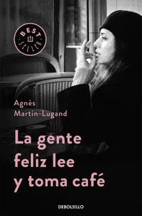 Libro LA GENTE FELIZ LEE Y TOMA CAFE