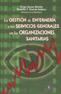 Libro LA GESTION DE ENFERMERIA Y LOS SERVICIOS GENERALES EN LAS ORGANIZ ACIONES SANITARIAS
