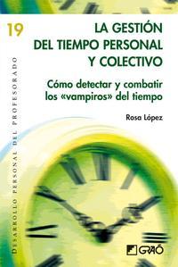 Libro LA GESTION DEL TIEMPO PERSONAL Y COLECTIVO: COMO DETECTAR Y COMBA TIR LOS VAMPIROS DEL TIEMPO