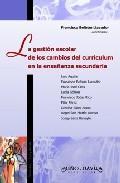 Libro LA GESTION ESCOLAR DE LOS CAMBIOS DEL CURRICULUM EN LA ENSEÑANZA SECUNDARIA