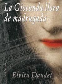 Libro LA GIOCONDA LLORA DE MADRUGADA