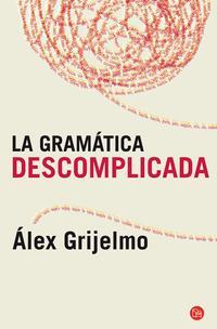 Libro LA GRAMATICA DESCOMPLICADA