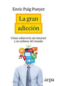 Libro LA GRAN ADICCION: APAGAR INTERNET PARA ALCANZAR UNA VIDA PLENA