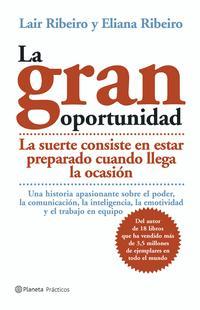 Libro LA GRAN OPORTUNIDAD: LA SUERTE CONSISTE EN ESTAR PREPARADO CUANDO LLEGA LA OCASION