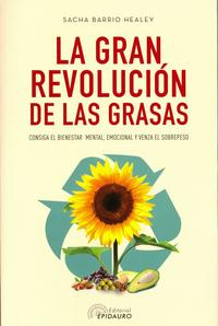 Libro LA GRAN REVOLUCION DE LAS GRASAS: CONSIGA EL BIENESTAR MENTAL, EMOCIONAL Y VENZA EL SOBREPESO