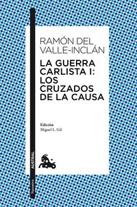 Libro LA GUERRA CARLISTA I; LOS CRUZADOS DE LA CAUSA