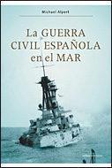 Libro LA GUERRA CIVIL ESPAÑOLA EN EL MAR