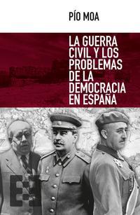 Libro LA GUERRA CIVIL Y LOS PROBLEMAS DE LA DEMOCRACIA EN ESPAÑA