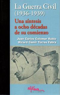 Libro LA GUERRA CIVILUNA SÍNTESIS A OCHO DÉCADAS DE SU COM IENZO