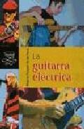 Libro LA GUITARRA ELECTRICA