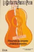 Libro LA GUITARRA PASO A PASO I: 75 PIEZAS FACILES PARA PRINCIPIANTES Y ESTUDIANTES DE CONSERVATORIO