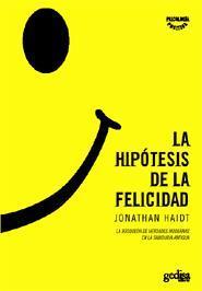 Libro LA HIPOTESIS DE LA FELICIDAD : LA BUSQUEDA DE VERDADES MODERNAS E N LA SABIDURIA ANTIGUA