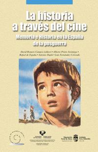 Libro LA HISTORIA A TRAVES DEL CINE: MEMORIA E HISTORIA EN LA ESPAÑA DE LA POSGUERRA