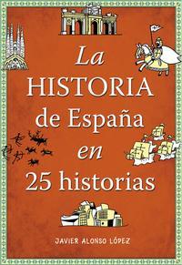 Libro LA HISTORIA DE ESPAÑA EN 25 HISTORIAS