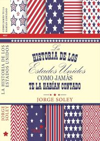 Libro LA HISTORIA DE LOS EE.UU COMO JAMAS TE LA HABIAN CONTADO