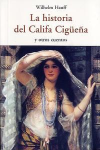 Libro LA HISTORIA DEL CALIFA CIGUEÑA Y OTROS CUENTOS