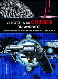Libro LA HISTORIA DEL CRIMEN ORGANIZADO: LOS MAFIOSOS Y NARCOTRAFICANTE S MAS CONOCIDOS