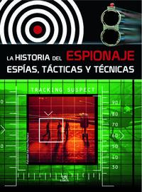 Libro LA HISTORIA DEL ESPIONAJE: ESPIAS, TACTICAS Y TECNICA