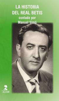 Libro LA HISTORIA DEL REAL BETIS CONTADA POR MANUEL SIMÓ