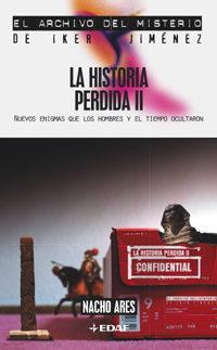 Libro LA HISTORIA PERDIDA II: NUEVOS ENIGMAS QUE LOS HOMBRES Y EL TIEMP O OCULTARON