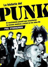 Libro LA HISTORIA PUNK: EL MOVIMIENTO JUVENIL QUE TRANSFORMO LA ESCENA MUSICAL Y SOCIAL EN LOS AÑOS 80