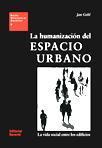 Libro LA HUMANIZACION DEL ESPACIO URBANO: LA VIDA SOCIAL ENTRE LOS EDIF ICIOS