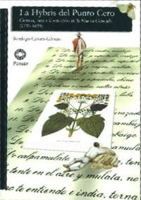 Libro LA HYBRIS DEL PUNTO CERO: CIENCIA, RAZA E ILUSTRACION EN LA NUEVA GRANADA