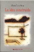 Libro LA IDEA CONSTRUIDA