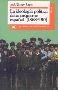Libro LA IDEOLOGIA POLITICA DEL ANARQUISMO ESPAÑOL