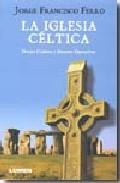 Libro LA IGLESIA CELTICA: MONJES CULDEOS Y MASONES OPERATIVOS