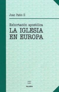 Libro LA IGLESIA EN EUROPA: EXHORTACION APOSTOLICA