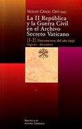 Libro LA II REPUBLICA Y LA GUERRA CIVIL EN EL ARCHIVO SECRETO VATICANO:: DOCUMENTOS DEL AÑO 1931