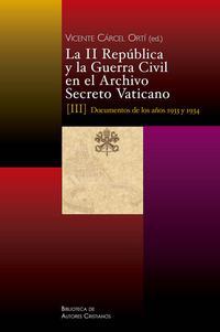 Libro LA II REPÚBLICA Y LA GUERRA CIVIL EN EL ARCHIVO SECRETO VATICANO: DOCUMENTOS DE LOS AÑOS 1933 Y 1934