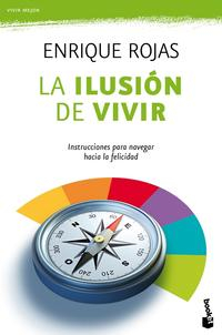 Libro LA ILUSION DE VIVIR: INSTRUCCIONES PARA NAVEGAR HACIA LA FELICIDA D