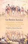 Libro LA ILUSION HEROICA: COLONIALISMO, REVOLUCION E INDEPENDENCIAS EN LA OBRA DE MANFRED KOSSOK