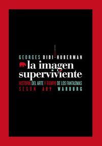 Libro LA IMAGEN SUPERVIVIENTE: HISTORIA DEL ARTE Y TIEMPO DE LOS FANTAS MAS SEGUN ABY