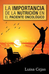 Libro LA IMPORTANCIA DE LA NUTRICIÓN EN EL PACIENTE ONCOLÓGICO