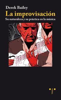 Libro LA IMPROVISACION: SU NATURALEZA Y SU PRACTICA EN LA MUSICA
