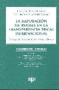 Libro LA IMPUTACION DE RENTAS EN LA TRANSPARENCIA FISCAL INTERNACIONAL