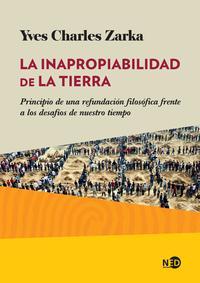 Libro LA INAPROPIABILIDAD DE LA TIERRA: PRINCIPIO DE UNA REFUNDACION FILOSOFICA FRENTE A LOS DESAFIOS DE NUESTRO TIEMPO